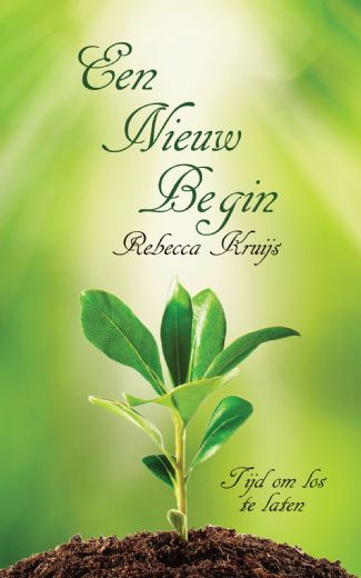 Citaten Over Een Nieuw Begin : Webwinkel boekscout rebecca kruijs een nieuw begin