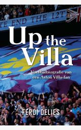 Up the Villa - Voetbalbiografie van een Aston Villa-fan