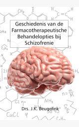 Geschiedenis van de Farmacotherapeutische Behandelopties bij Schizofrenie
