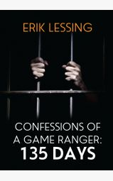 Confessions of a Game Ranger: 135 Days
