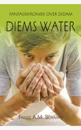 Diems Water - Fantasiekroniek over Didam