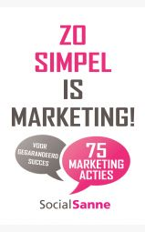 Zo simpel is marketing! - 75 marketingacties voor gegarandeerd succes...