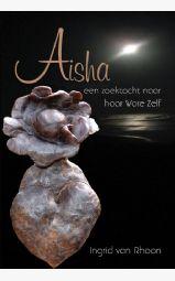 Aisha - een zoektocht naar haar Ware Zelf