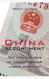 China Secondment - Tax implications of cross-border labor dispatch...