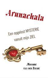 Arunachala - Een opgelost mysterie vanuit mijn ziel