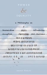 Power and Equality - a philosophy on hierarchies, influencing, deception...