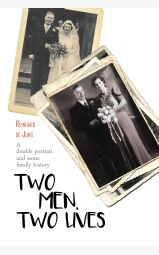 Two men, two lives - A double portrait and some family history