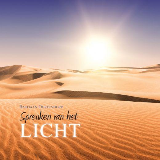 spreuken over licht Webwinkel Boekscout.nl: Bastiaan Oostendorp   Spreuken van het Licht spreuken over licht