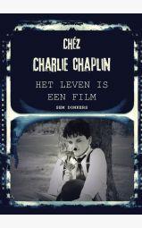 Chéz Charlie Chaplin - Het leven is een film