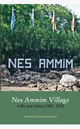 Nes Ammim Village - A fifty-year history (1963 - 2013