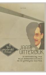 Niet ongebruikt retour - Jaap Uitterdijk - De ontdekking van mijn homoseksualiteit en de gevolgen daarvan