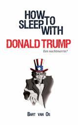 How to sleep with Donald Trump - Een nachtmerrie?