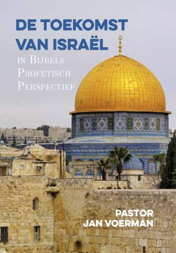 De Toekomst van Israël in Profetisch Perspectief
