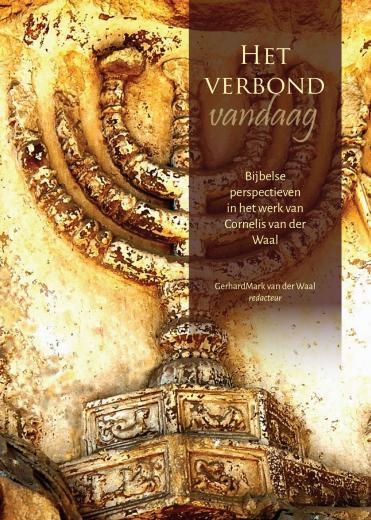 Het verbond vandaag - Bijbelse perspectieven in het werk van Cornelis van der Waal