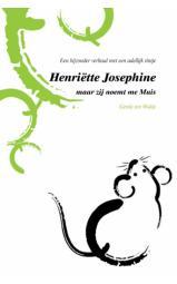 Henriëtte Josephine, maar zij noemt me Muis - Een bijzonder verhaal met een adellijk tintje