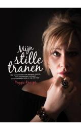 Mijn stille tranen - Mijn levensverhalen over depressie, autisme, rouw, eenzaamheid, verlangen, onvoorwaardelijke liefde en nog veel meer...