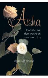 Aisha - Innerlijke rust door inzicht en bewustwording