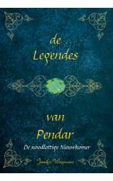 De legendes van Pendar - De Noodlottige Nieuwkomer