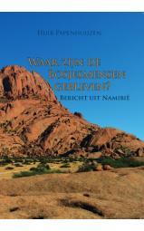 Waar zijn de Bosjesmensen gebleven? - Bericht uit Namibië
