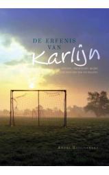 De erfenis van Karlijn - Verdriet, vriendschap, muziek en meer dan een voetbalspel