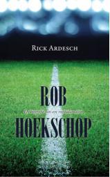 Rob Hoekschop HARDCOVER - De biografie van een voetbalamateur