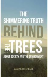 The Shimmering Truth Behind the Trees - About society and the environment...