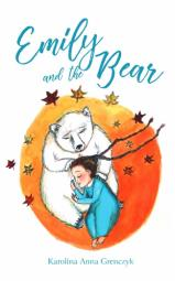 Emily and the Bear - A book about friendship, adventure and goodbye...