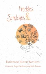 Freckles and Scratches - Living with Turner Syndrome and Brain Trauma...